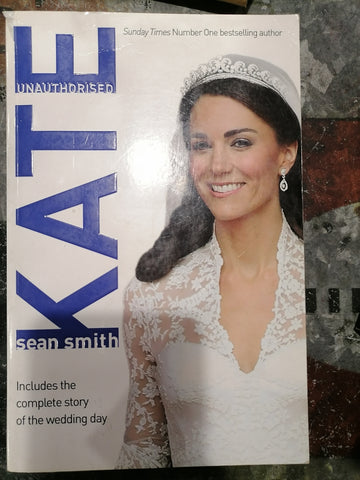 Kate: Unauthorised , by Sean Smith (Used)