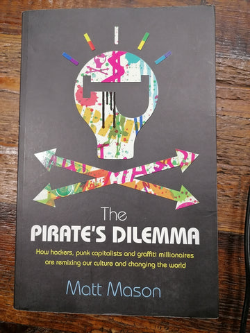 The Pirate's Dilemma, by Matt Mason (Used)