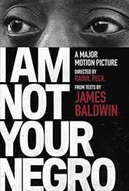 I Am Not Your Negro <br> from texts by James Bladwin