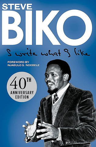 I Write What I Like, by Steve Biko