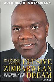 In Search Of The Elusive Zimbabwean Dream <br> by Arthur Mutambara