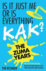 Is It Just Me Or Is Everything Kak? The Zuma Years