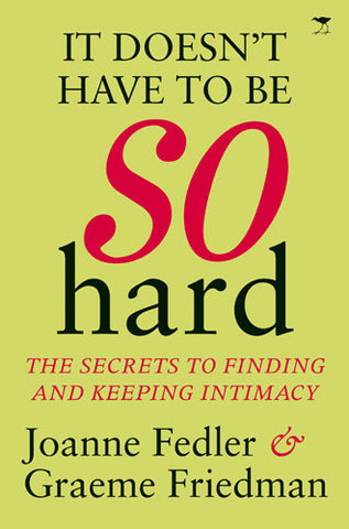 It doesn't have to be so hard by Joanne Felder & Graeme Friedman