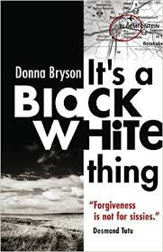 It's a Black-White Thing <br> by Donna Bryson
