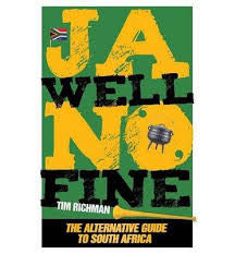 Ja Well No Fine: An Alternative Guide to South Africa