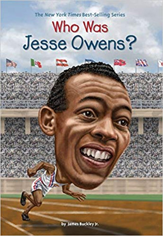 Who was Jesse Owens? by James Buckley Jr.