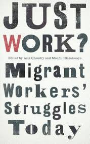 Just Work?,  Migrant Workers Struggle Today