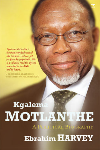 Kgalema Motlanthe: A Political Biography