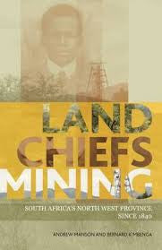 Land, Chiefs, Mining <br> by Andrew Manson and Bernard K Mbenga