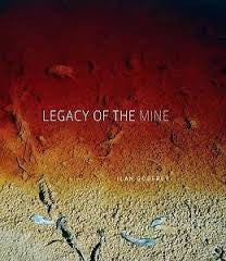 Legacy of the Mine (hardcover), by Ilan Godfrey
