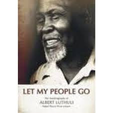 Let My People Go, by Albert Luthuli