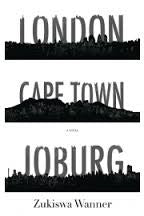 London Cape Town Joburg <br> by Zukiswa Wanner
