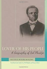 Lover of His People: A Biography of Sol Plaatje
