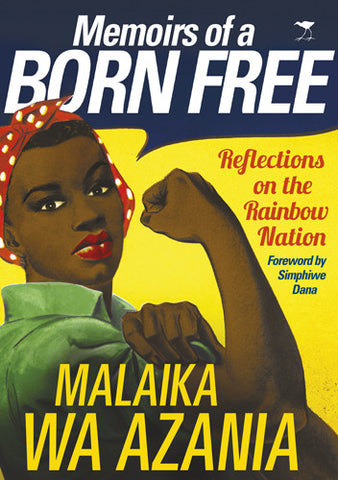 Memoir of a Born Free: Reflections on the Rainbow Nation