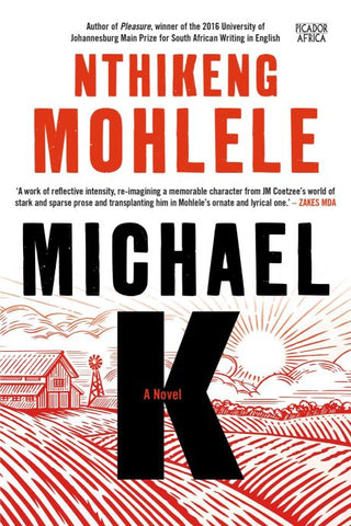 Michael K: A Novel by Nthikeng Mohlele