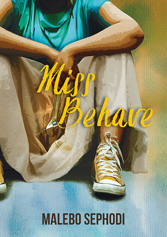 Miss Behave by Malebo Sephodi