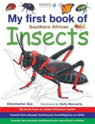 My First Book of Southern African Insects <br> text in English, Afrikaans, isiZulu and isiXhosa