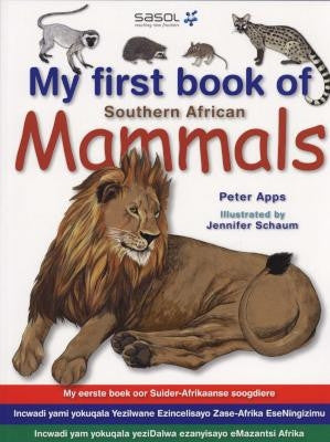 My First Book of Southern African Mammals <br> by Peter Apps (text in English, Afrikaans, isiZulu and isiXhosa)