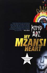 My Mzansi Heart <br> by King Adz