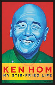 My Stir-Fried Life - Ken Hom