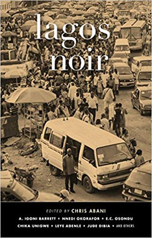 Lagos Noir (Akashic Noir Series) edited by Chris Abani
