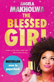 The Blessed Girl by Angela Makholwa