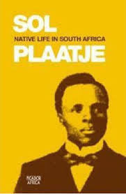 Native Life in South Africa <br> by Sol Plaatje