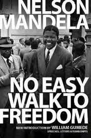 No Easy Walk to Freedom, by Nelson Mandela