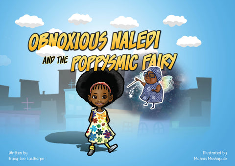 Obnoxious Naledi and the Poppysmic Fairy by Tracy-Lee Easthorpe