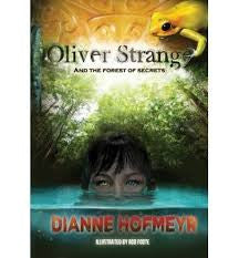 Oliver Strange and the Forest of Secrets by Dianne Hofmeyr