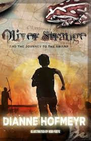 Oliver Strange and the Journey to the Swamps <br> by Dianne Hofmeyr