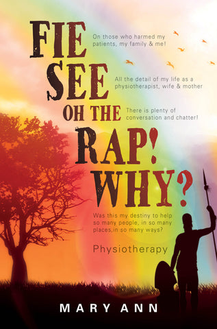 Fie! See! Oh The Rap! Why?  <br> by MaryAnn