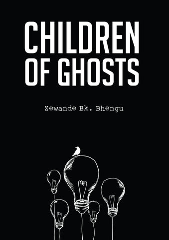 Children of Ghosts, by Zewande BK. Bhengu