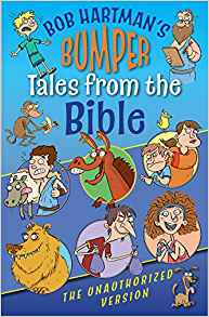 Bumper Tales from the Bible (The Unauthorized Version)  <br> Bob Hartman