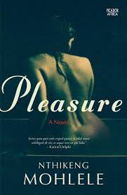 Pleasure by Nthikeng Mohlele