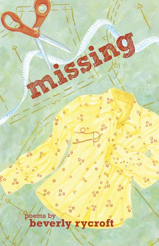 Missing (Poems)<br>by Beverly Rycroft