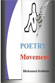 Poetry Movement <br> by Bhekumuzi Kubheka
