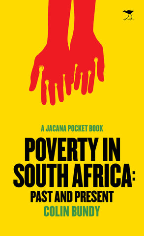 A Jacana Pocket History Poverty in South Africa: Past and Present