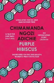 Purple Hibiscus, by Chimamanda Ngozi Adichie
