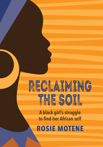 Reclaiming the Soil, by Rosie Motene