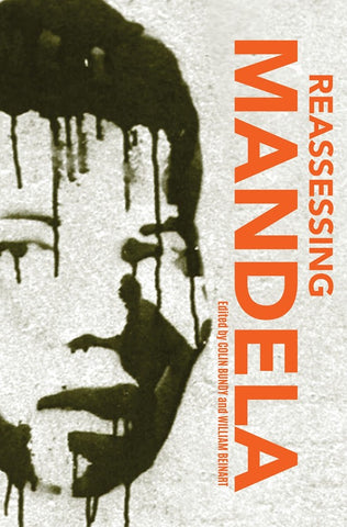 Reassessing Mandela, by Colin Bundy and William Beinart