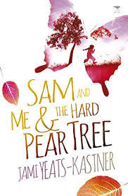 Sam and Me & the Hard Pear Tree