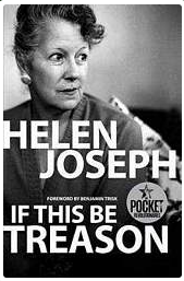 If This Be Treason <br> by Helen Joseph