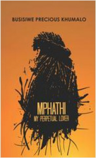 Mphathi My Perpetual Lover by Busisiwe Precious Khumalo