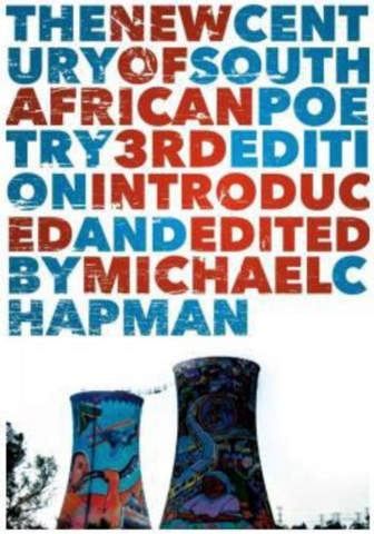 The New Century of South African Poetry, edited by Michael Chapman