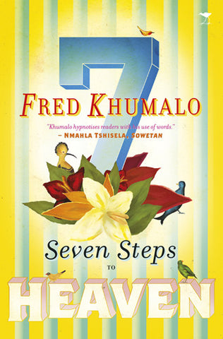 Seven Steps To Heaven, by Fred Khumalo