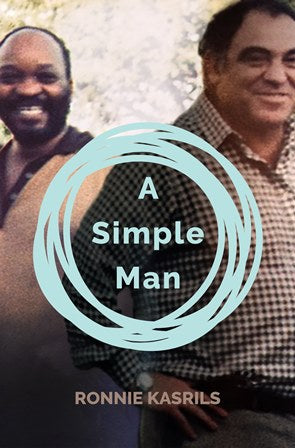 A Simple Man: Kasrils and the Zuma Enigma by Ronnie Kasrils