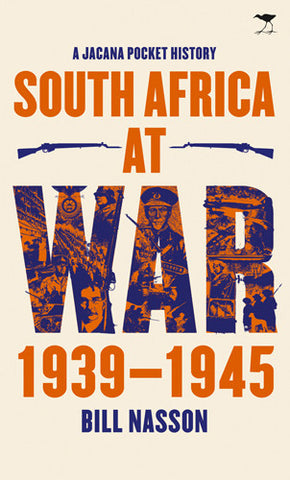 A Jacana Pocket History: South Africa At War 1939 1945