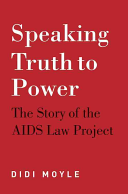 Speaking Truth to Power: The Story of the AIDS Law Project