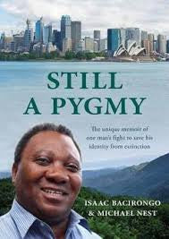 Still a Pygmy by Isaac Bacirongo and Michael Nest